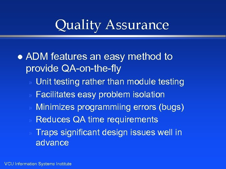Quality Assurance l ADM features an easy method to provide QA-on-the-fly » » »