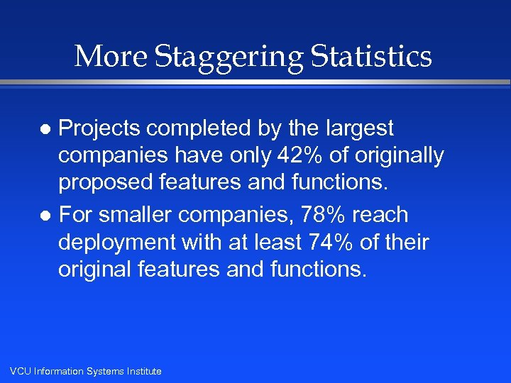 More Staggering Statistics Projects completed by the largest companies have only 42% of originally