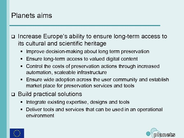 Planets aims q Increase Europe's ability to ensure long-term access to its cultural and