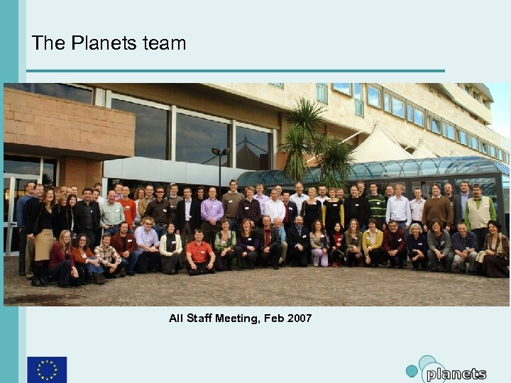 The Planets team All Staff Meeting, Feb 2007