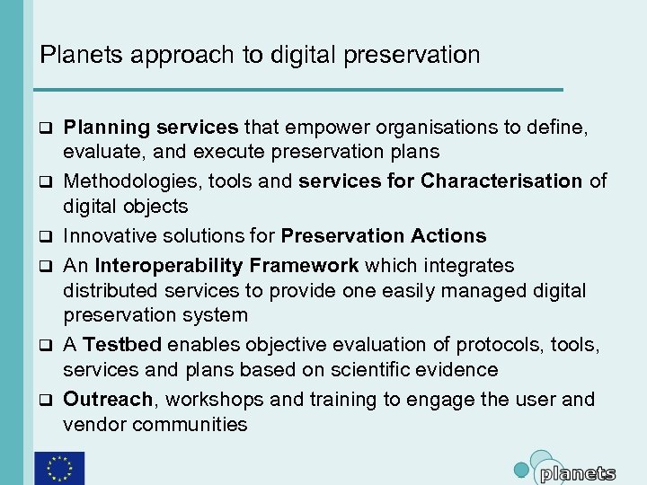 Planets approach to digital preservation q q q Planning services that empower organisations to