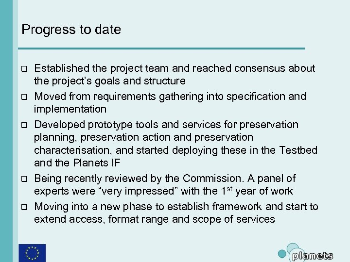 Progress to date q q q Established the project team and reached consensus about