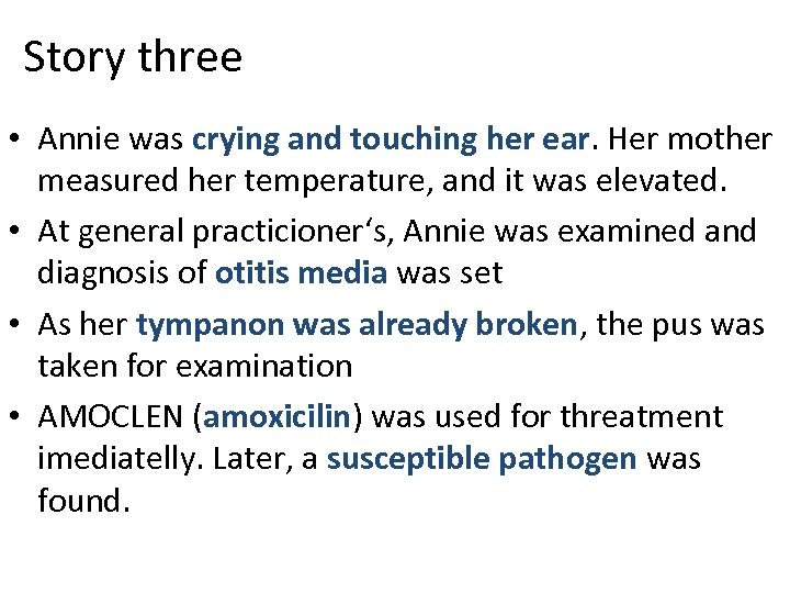 Story three • Annie was crying and touching her ear. Her mother measured her