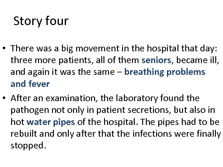 Story four • There was a big movement in the hospital that day: three