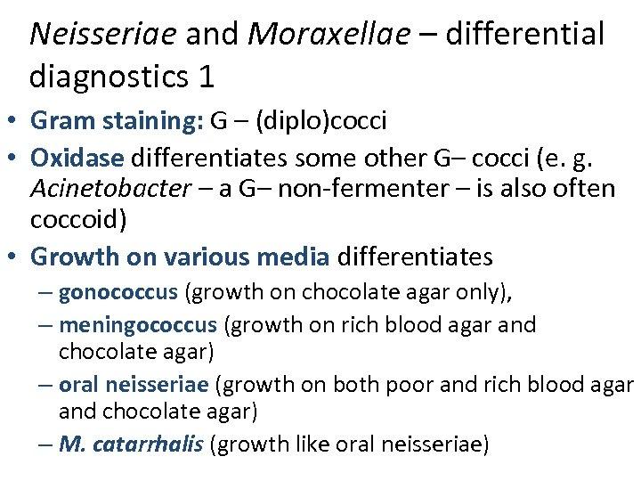 Neisseriae and Moraxellae – differential diagnostics 1 • Gram staining: G – (diplo)cocci •