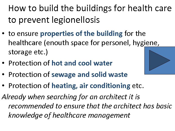 How to build the buildings for health care to prevent legionellosis • to ensure