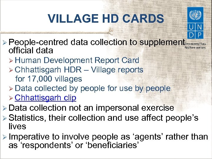 VILLAGE HD CARDS Ø People-centred official data collection to supplement Ø Human Development Report