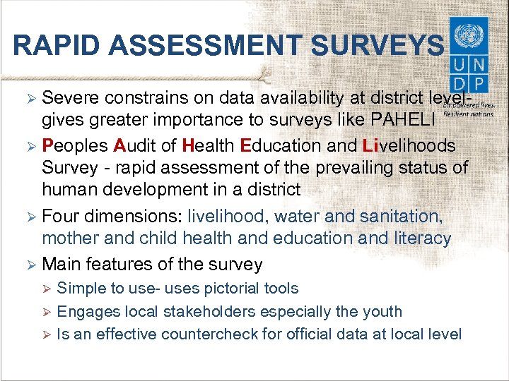 RAPID ASSESSMENT SURVEYS Ø Severe constrains on data availability at district levelgives greater importance