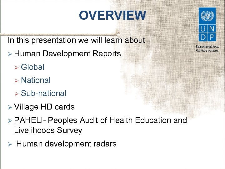 OVERVIEW In this presentation we will learn about Ø Human Development Reports Ø Global