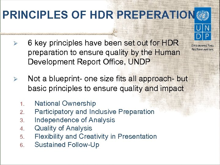 PRINCIPLES OF HDR PREPERATION Ø 6 key principles have been set out for HDR