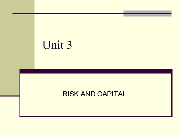 Unit 3 RISK AND CAPITAL