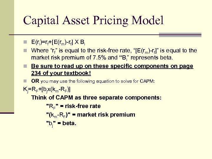 """Capital Asset Pricing Model n E(ri)=rf+[E(rm)-rf] X Bi n Where """"rf"""" is equal to"""