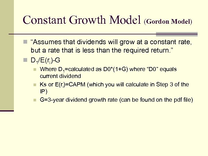 "Constant Growth Model (Gordon Model) n ""Assumes that dividends will grow at a constant"