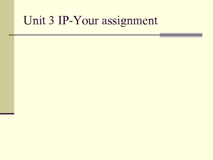 Unit 3 IP-Your assignment