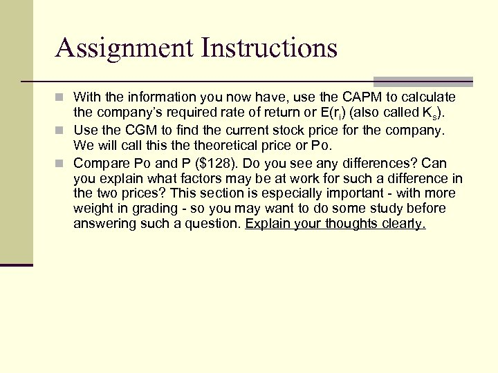 Assignment Instructions n With the information you now have, use the CAPM to calculate