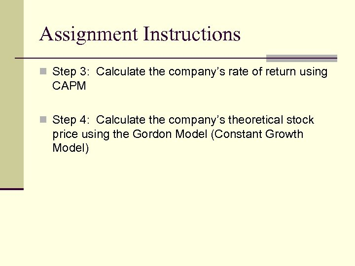 Assignment Instructions n Step 3: Calculate the company's rate of return using CAPM n