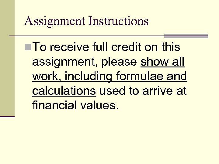 Assignment Instructions n. To receive full credit on this assignment, please show all work,