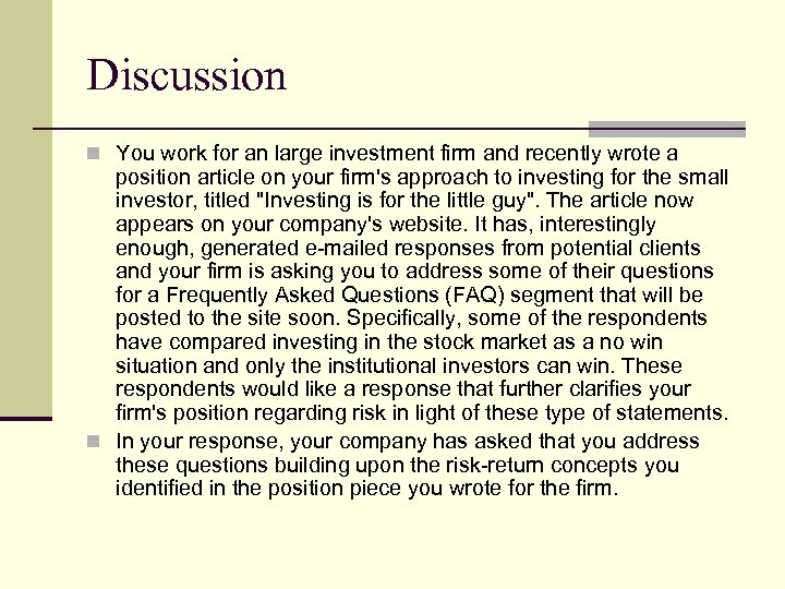 Discussion n You work for an large investment firm and recently wrote a position