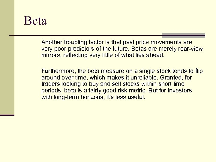 Beta Another troubling factor is that past price movements are very poor predictors of