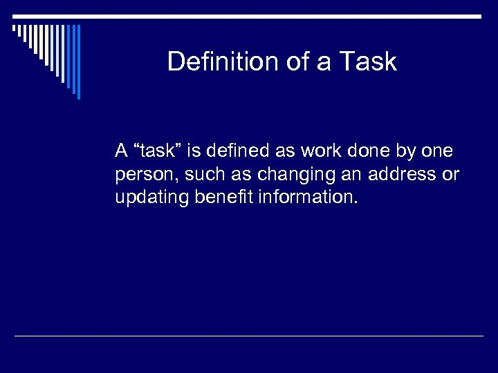 "Definition of a Task A ""task"" is defined as work done by one person,"