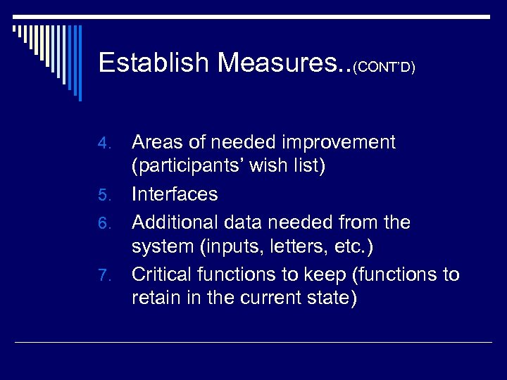 Establish Measures. . (CONT'D) Areas of needed improvement (participants' wish list) 5. Interfaces 6.