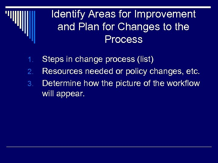 Identify Areas for Improvement and Plan for Changes to the Process Steps in change