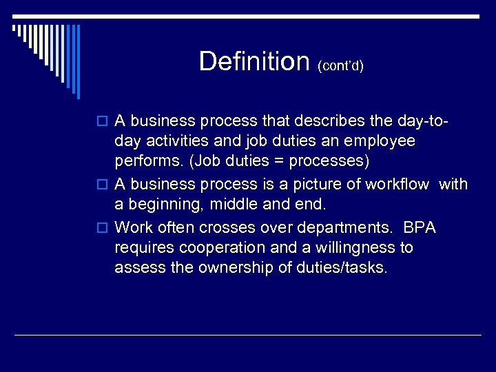 Definition (cont'd) o A business process that describes the day-to- day activities and job
