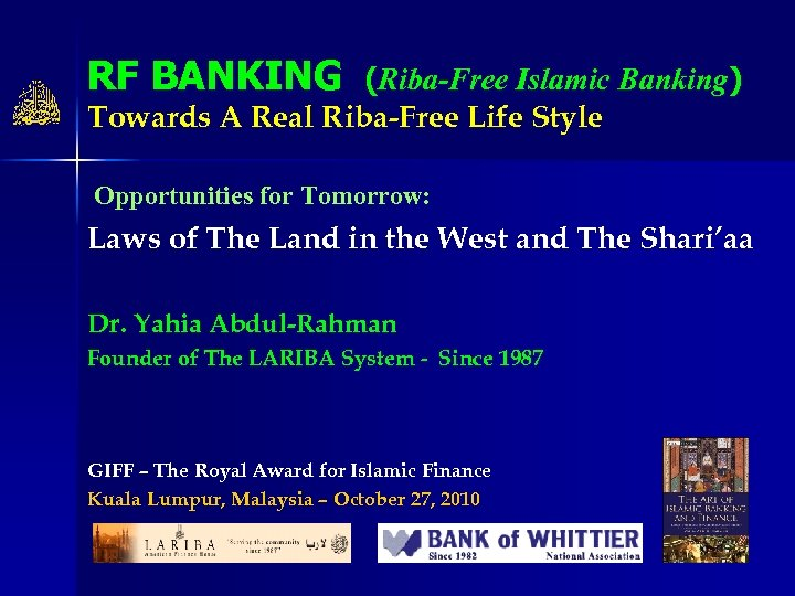 RF BANKING (Riba-Free Islamic Banking) Towards A Real Riba-Free Life Style Opportunities for Tomorrow: