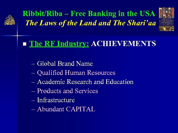 Ribbit/Riba – Free Banking in the USA The Laws of the Land The Shari'aa