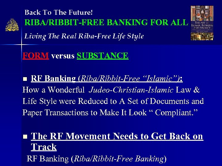 Back To The Future! RIBA/RIBBIT-FREE BANKING FOR ALL Living The Real Riba-Free Life Style