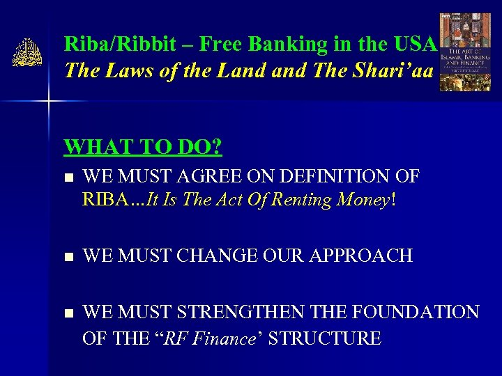 Riba/Ribbit – Free Banking in the USA The Laws of the Land The Shari'aa