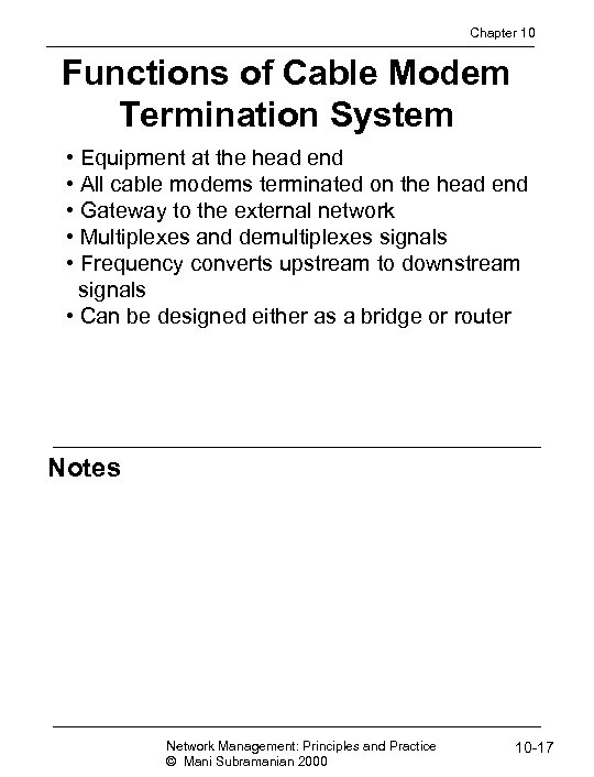Chapter 10 Functions of Cable Modem Termination System • Equipment at the head end