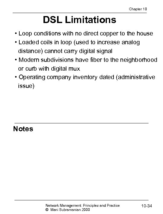 Chapter 10 DSL Limitations • Loop conditions with no direct copper to the house