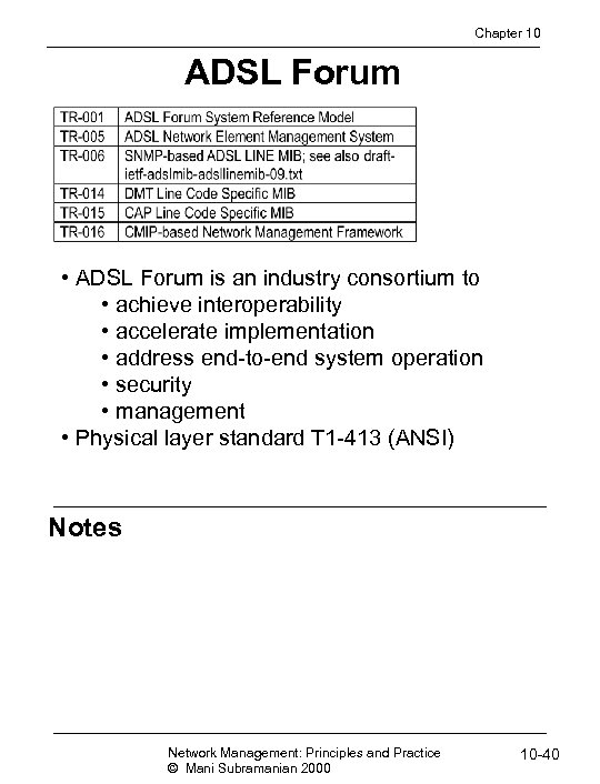 Chapter 10 ADSL Forum • ADSL Forum is an industry consortium to • achieve