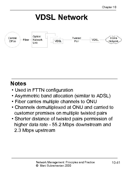 Chapter 10 VDSL Network Notes • Used in FTTN configuration • Asymmetric band allocation