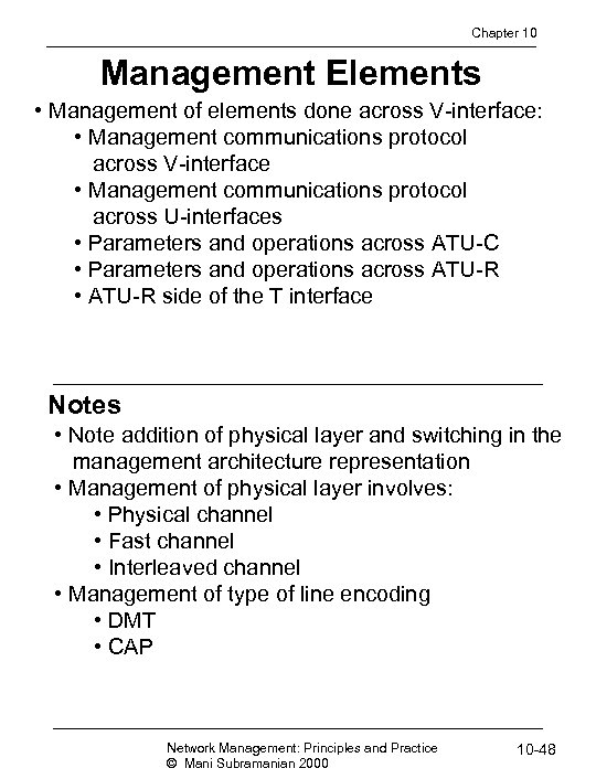 Chapter 10 Management Elements • Management of elements done across V-interface: • Management communications