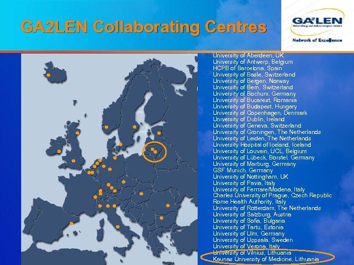 GA 2 LEN Collaborating Centres University of Aberdeen, UK University of Antwerp, Belgium HCPB