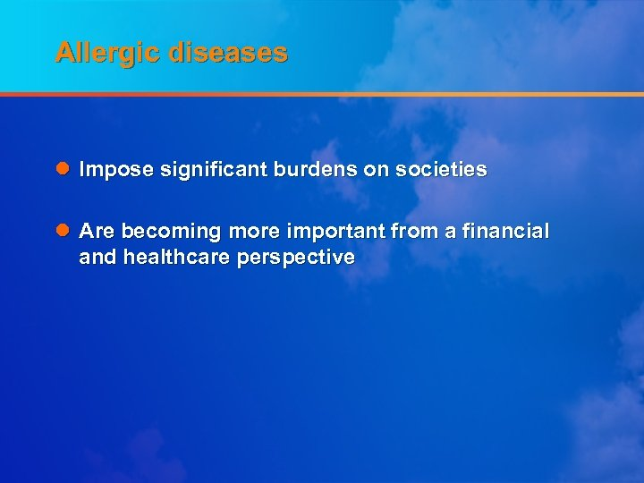 Allergic diseases l Impose significant burdens on societies l Are becoming more important from