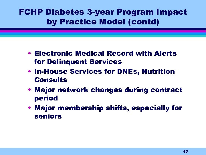 FCHP Diabetes 3 -year Program Impact by Practice Model (contd) • Electronic Medical Record