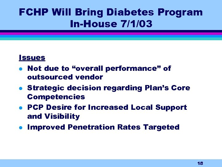 """FCHP Will Bring Diabetes Program In-House 7/1/03 Issues l Not due to """"overall performance"""""""