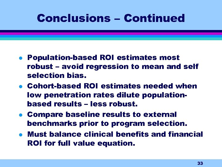Conclusions – Continued l l Population-based ROI estimates most robust – avoid regression to