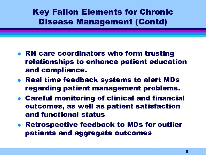Key Fallon Elements for Chronic Disease Management (Contd) l l RN care coordinators who