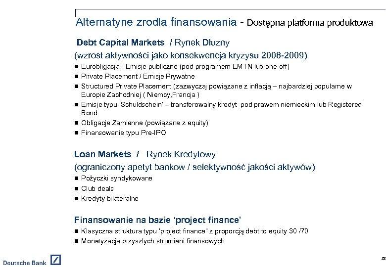 Alternatyne zrodla finansowania - Dostępna platforma produktowa Debt Capital Markets / Rynek Dłuzny (wzrost