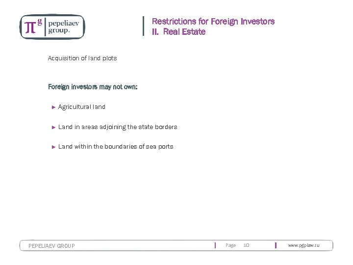 Restrictions for Foreign Investors II. Real Estate Acquisition of land plots Foreign investors may