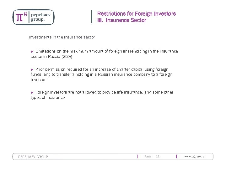 Restrictions for Foreign Investors III. Insurance Sector Investments in the insurance sector Limitations on