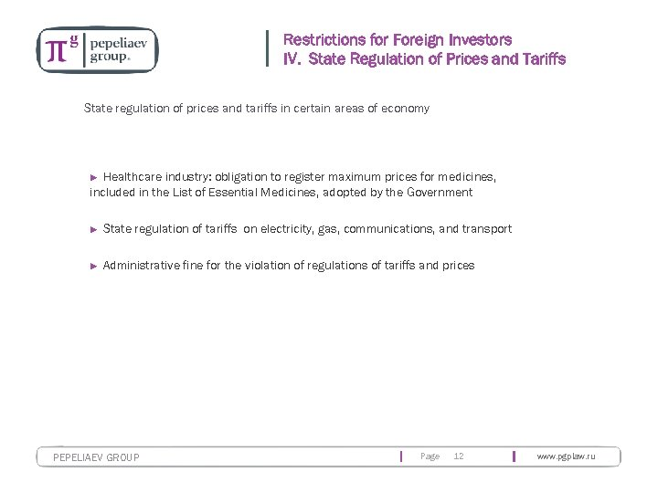 Restrictions for Foreign Investors IV. State Regulation of Prices and Tariffs State regulation of