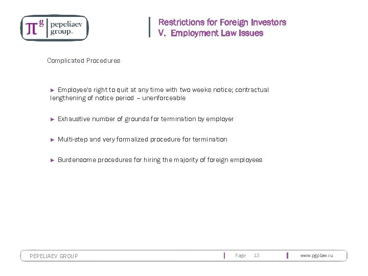 Restrictions for Foreign Investors V. Employment Law Issues Complicated Procedures Employee's right to quit
