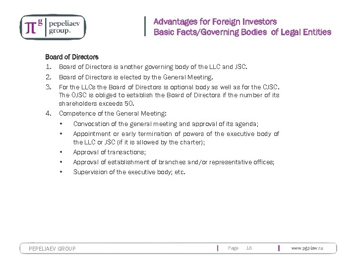 Advantages for Foreign Investors Basic Facts/Governing Bodies of Legal Entities Board of Directors 1.