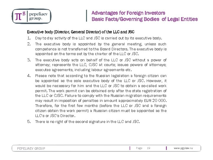Advantages for Foreign Investors Basic Facts/Governing Bodies of Legal Entities Executive body (Director, General