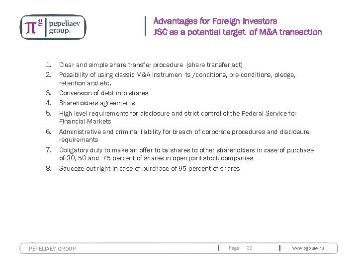 Advantages for Foreign Investors JSC as a potential target of M&A transaction 1. 2.